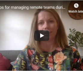 3 Tips for managing remote teams during Covid19